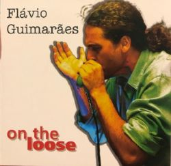 FLAVIO GUIMARAES - On The Loose