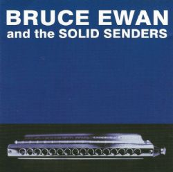 Bruce Ewan - Bruce Ewan and the Solid Senders