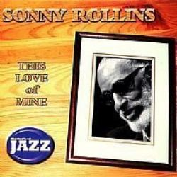 CD SONNY ROLLINS - THIS LOVE OF MINE (USADO/OTIMO)